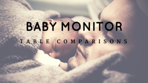 Baby monitor table comparisons