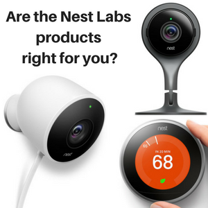 Are the Nest Labs products right for you?