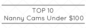 TOP 10 Cheapest Nanny Cams Under $100