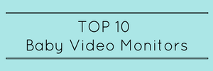 Top 10 Baby Video Monitors