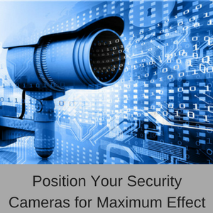 Position your security cameras for maximum effect